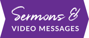 Sermons and Video Messages