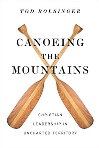 Canoeing the Mountains by Tod Bolsinger